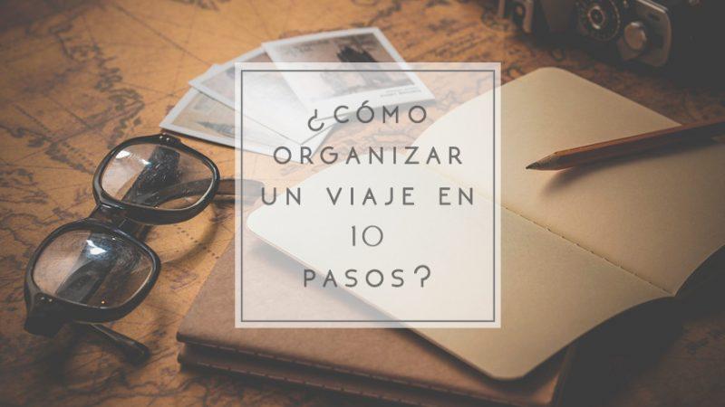¿Cómo organizar cuando estás de viaje?